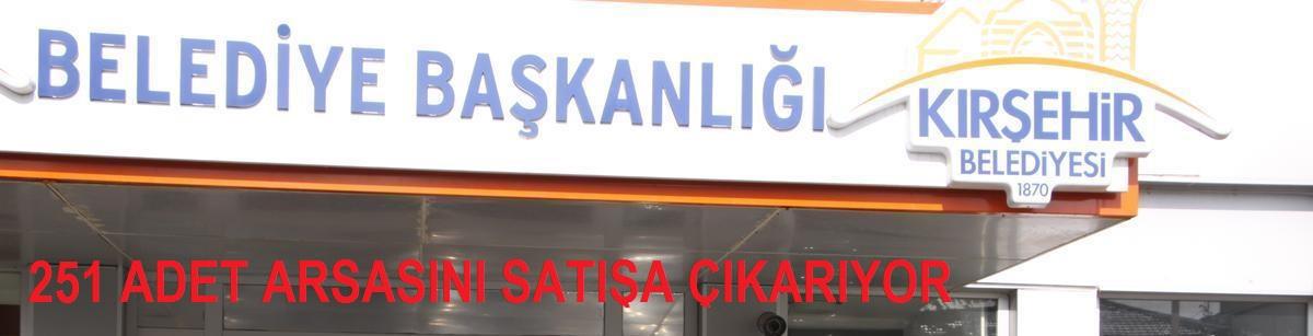 Kırşehir Belediyesi 251 Adet Arsasını Satıyor