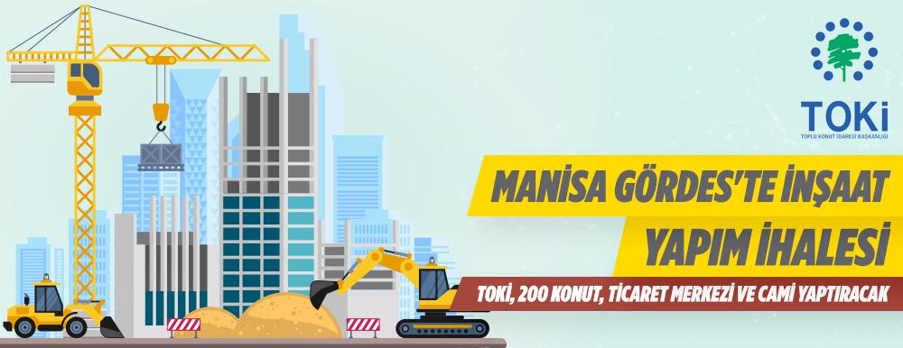 Manisa Gördes de TOKİ Konut Ticaret Merkezi Ve Cami Yaptıracak