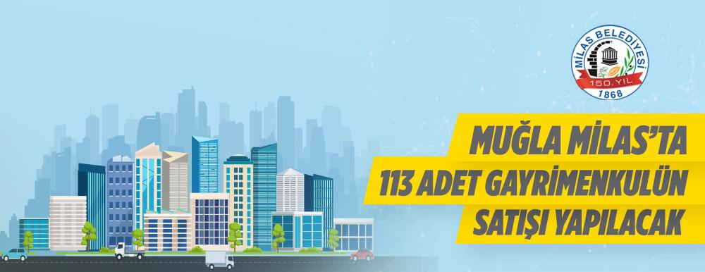 Muğla Milasta 113 Gayrimenkul Satışı Yapılacaktır