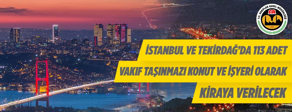 İstanbul ve Tekirdağ'da 113 Adet Vakıf Taşınmazı Konut Ve İşyeri Olarak Kiraya Verilecek