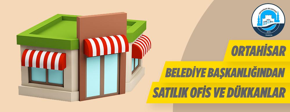 Trabzon Ortahisar Belediyesi Tarafından Dükkan Ve Ofis İhale Edilecektir