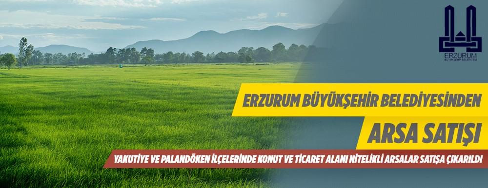 Erzurum Büyükşehir Belediyesinden Arsa Satışı Yapılacaktır