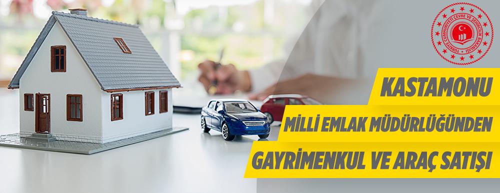 Kastamonu Milli Emlak Müdürlüğünden Gayrimenkul Ve Araç Satışı