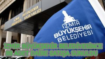İzmir Büyükşehir Belediyesince 88 Adet Daire Satışa Sunuldu