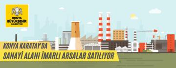 Konya Büyükşehir Belediyesince Sanayi Alanları Satılacaktır