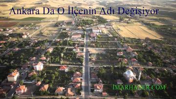 Ankara'da O İlçenin Adı Değişiyor