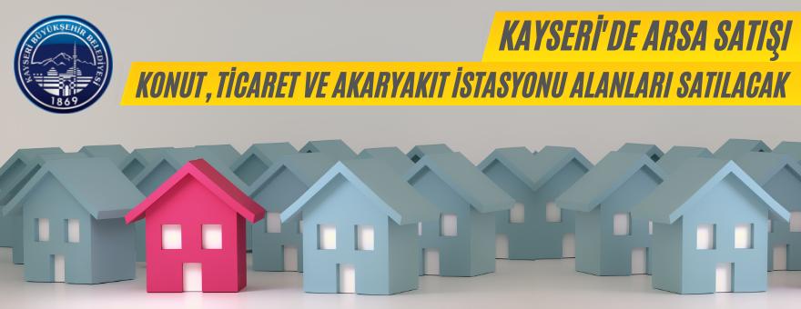 Kayseri Büyükşehir Belediyesinden Satılık Gayrimenkuller
