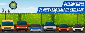 Diyarbakır Büyükşehir Belediyesince 76 Adet Araç İhale İle Satılacak