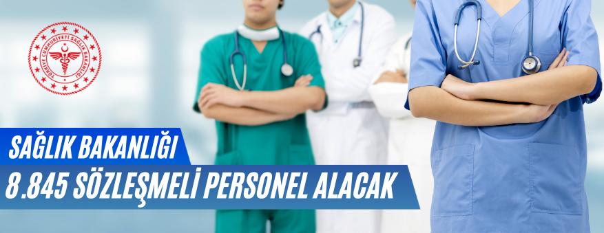 Sağlık Bakanlığı 8.845 Sözleşmeli Personel Alınacaktır