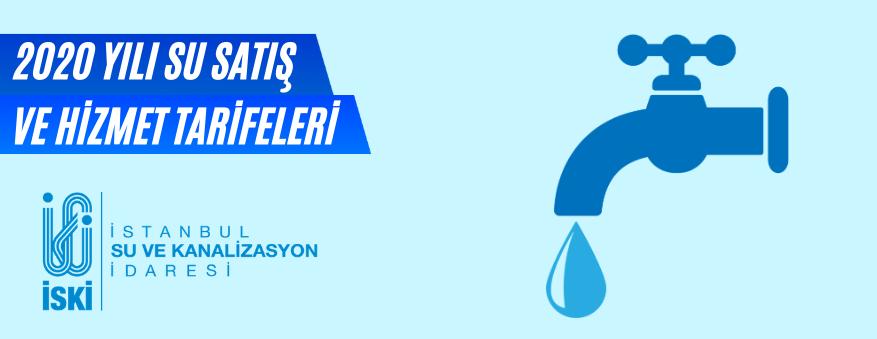2020 Yılı İstanbul İSKİ Su Satış Tarifeleri Açıklandı