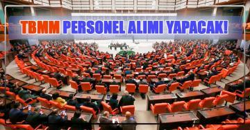 Türkiye Büyük Millet Meclisi 197 Personel Alımı Yapılacak