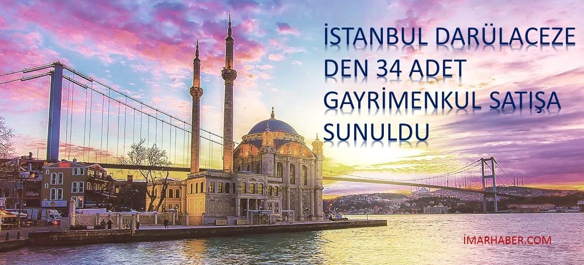 DARÜLACEZE İSTANBUL'DA 34 TAŞINMAZINI SATIŞA ÇIKARDI
