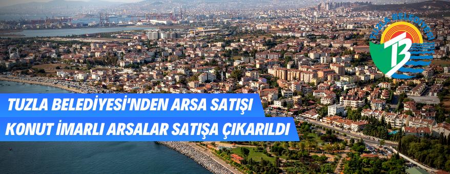 İstanbul Tuzla Belediyesince Konut İmarlı Arsalar Satılacaktır