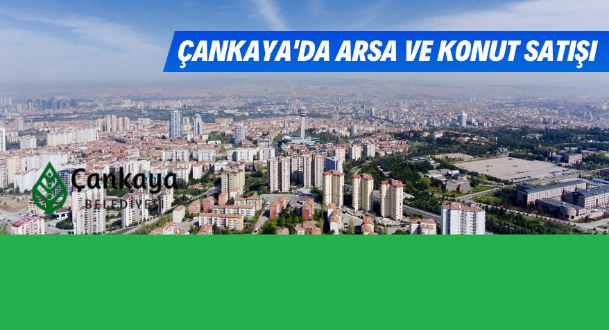 Çankaya Belediyesi 46 Adet Arsa ve Konut Satışı