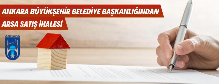 Ankara Büyükşehir Belediyesince Arsa Satılacaktır