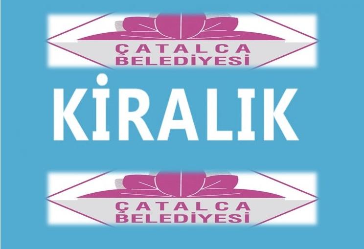 Çatalca Belediyesi Gayrimenkullerini Kiraya Veriyor