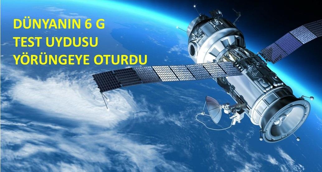 6G Test Uydusu Yörüngeye Yerleşti