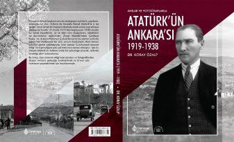 Çankaya Belediyesinden 101. yıl kitabı: Atatürk'ün Ankara'sı 1919-1938