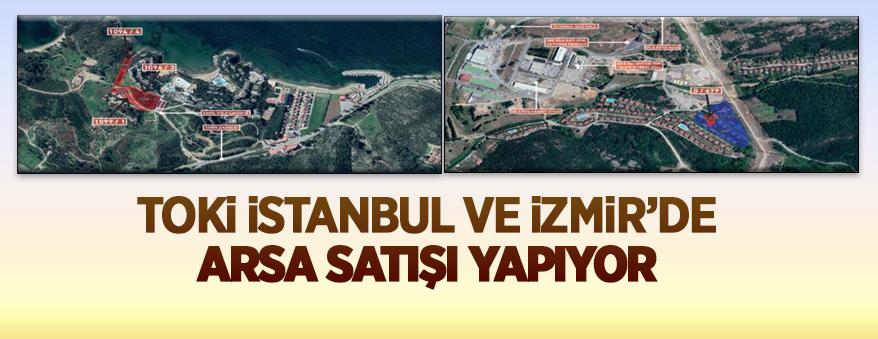 TOKİ'den İzmir ve İstanbul'da Arsa Satışı Yapacak