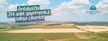 Antalya Korkuteli Belediyesince 214 adet gayrimenkulü satışa çıkarıldı