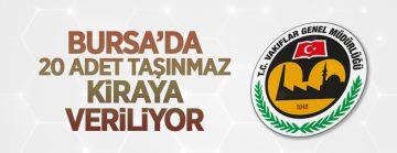 Vakıflar Bölge Müdürlüğünce Bursa'da 20 adet taşınmaz kiraya verilecek