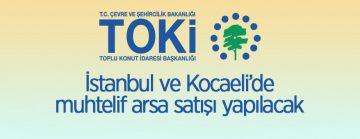 TOKİ'den İstanbul ve Kocaeli'de Arsa Satışı